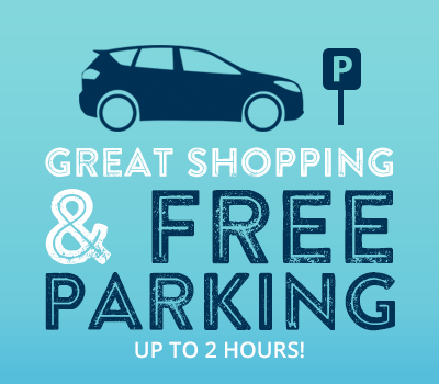 Great Shopping & Free Parking for up to 2 hours